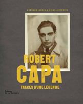 Robert Capa: Traces d'une légende