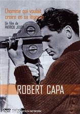 Robert Capa, l'homme qui voulait croire en sa légende