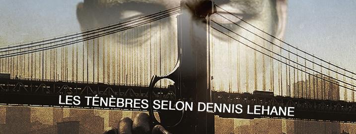 Les ténèbres selon Dennis Lehane | Dennis Lehane