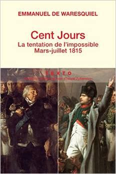 Cent Jours, la tentation de l'impossible, mars-juillet 1815