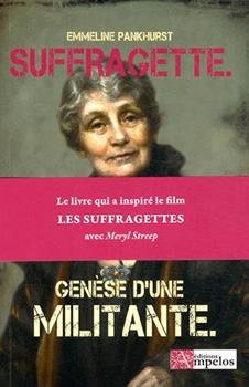 Suffragette. Genèse d'une militante