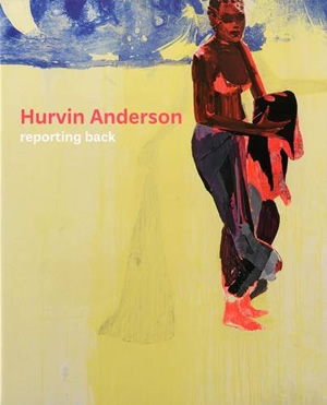 Hurvin Anderson : Reporting Back