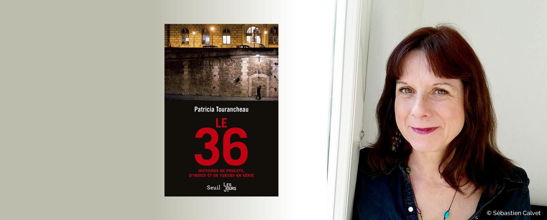 Patricia Tourancheau, ses adieux au 36 | Patricia Tourancheau