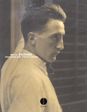 Marcel Duchamp - Entretiens avec Pierre Cabanne