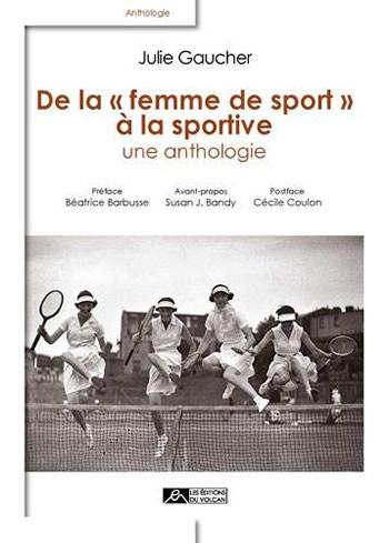 De la « femme de sport » à la sportive, une anthologie