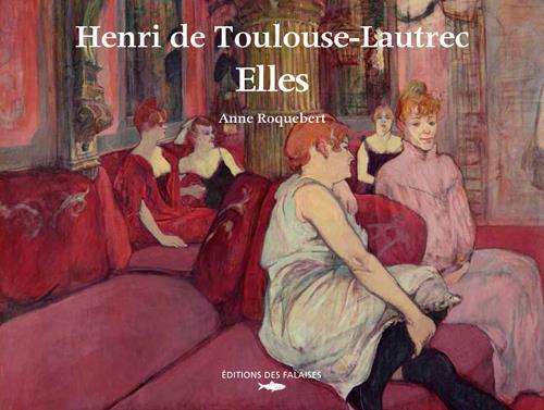 Henri de Toulouse-Lautrec : Elles