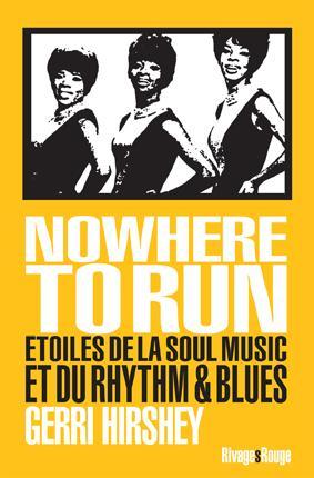 Nowhere To Run, Etoiles de la soul music et du rhythm & blues