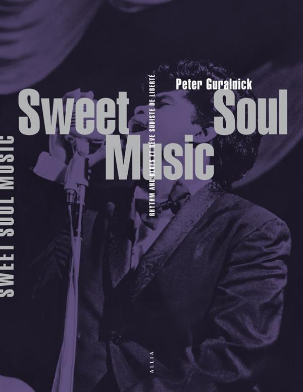 Sweet soul music : rhythm and blues et rêve sudiste de liberté