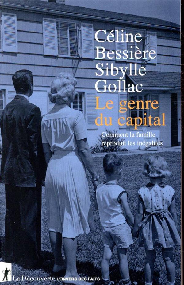 Le genre du capital - Comment la famille reproduit les inégalités