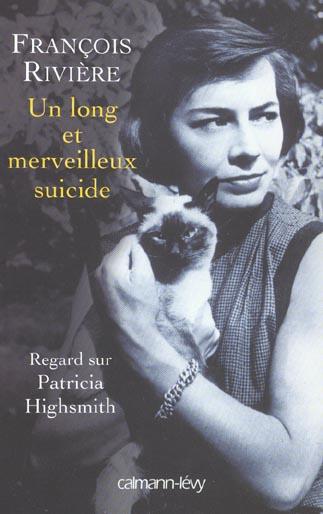 Un long et merveilleux suicide - regard sur Patricia Highsmith
